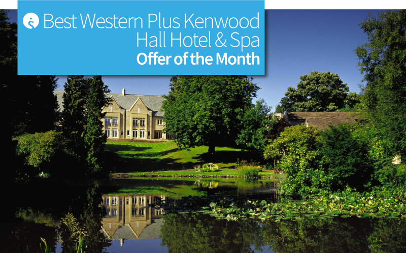 Offer of the Month: Best Western Plus Kenwood Hall Hotel and Spa