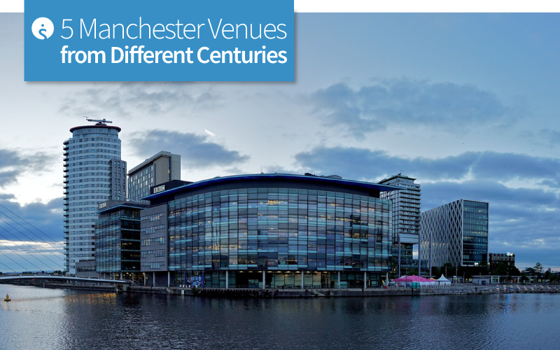 5 Manchester Venues from Different Centuries