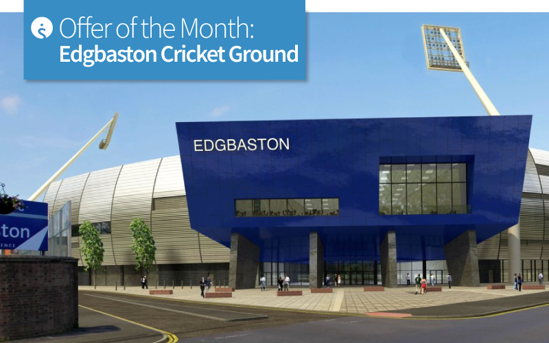 Offer oft he Month: Edgbaston Cricket Ground