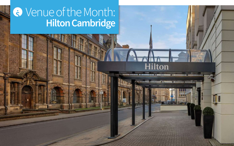 Venue of the Month - Hilton Cambridge