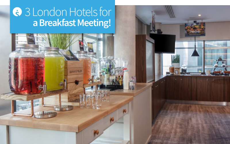 3 London Hotels for a breakfast meeting