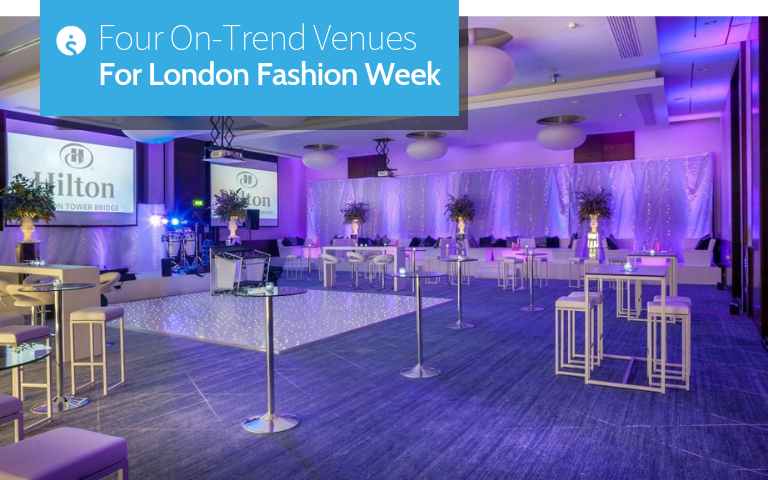 Four on-trend venues for London Fashion Week